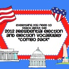 All About the 2012 Presidential Election & Election Vocab