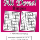 All Done Bingos !  6 Picture-Bingo Sets, Basic+ ELL, Gr.2-8