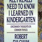 All I Really Need to Know I Learned in Kindergarten, 1st Edition