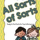 All Sorts of Sorts--Ready to Print Sorts for Your Little Learners