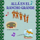 Allá en el Rancho Grande - Sheets, Pictures and Mariachi Music