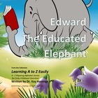 Alphabet A to Z Rhyming Easily  Edward the Educated Elephant