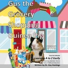 Alphabet A to Z Rhyming Easily  Gus the Grocery Shoppin