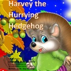 Alphabet A to Z Rhyming Easily  Harvey the Hurrying Hedgehog