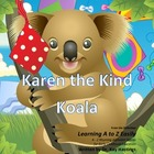 Alphabet A to Z Rhyming Easily  Karen the Kind Koala