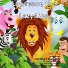 Alphabet A to Z Rhyming Easily  Lawrance the Lazy Lion