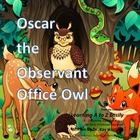 Alphabet A to Z Rhyming Easily  Oscar the Observant Office Owl