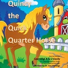 Alphabet A to Z Rhyming Easily  Quincy the Quick Quarter Horse