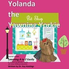 Alphabet A to Z Rhyming Easily  Yolanda the Yawning Yorkie