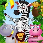 Alphabet A to Z Rhyming Easily  Zachary the Zany Zebra
