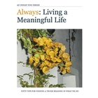 Always: 50 Tips for Living a Meaningful Life