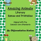 Amazing Animals: Literacy Games and Printables Aligned wit