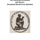 American Revolution and Slavery Document Based Essay Question 