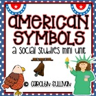 American Symbols - A Social Studies Mini Unit