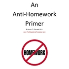 An Anti-Homework Primer