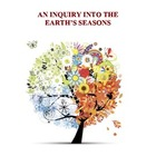 An Inquiry into the Earth&#039;s Seasons