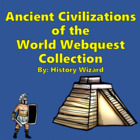 Ancient Civilizations Of the World Webquests