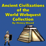 Ancient Civilizations Of the World Webquest and Worksheet