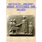 Ancient Greece: Greek Attitudes and Values