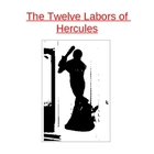 Ancient Greece: The Twelve Labors of Hercules