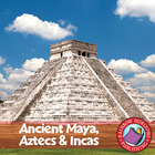 Ancient Maya, Aztecs & Incas