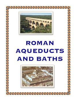 Ancient Rome: Aqueducts and Baths + Project