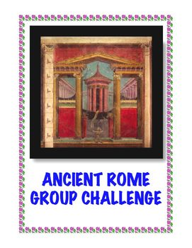 Ancient Rome: Group Challenge Activity