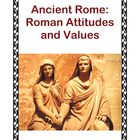 Ancient Rome: Roman Attitudes and Values