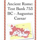 Ancient Rome: Test Bank 753 BC - Augustus Caesar