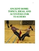 Ancient Rome: Topics, Ideas, and Activities for Teachers (