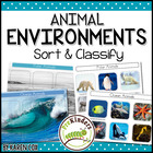 Animal Environments: Sort &amp; Classify