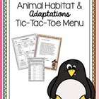 Animal Habitats & Adaptations Tic-Tac-Toe Menu Activity