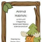 Animal Habitats Mini-Unit: balanced literacy, art &amp; science