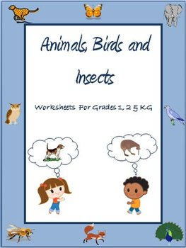 Animals, Birds and Insects  Worksheets for Grade 1, 2  & K