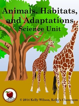 Animals and Adaptations COMPLETE UNIT (science, habitats, environment, biomes)