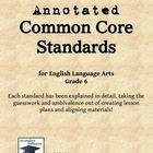 Annotated Common Core Standards for ELA Grade 6