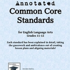Annotated Common Core Standards for ELA, Grades 11-12