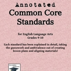Annotated Common Core Standards for ELA, Grades 9-10