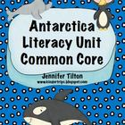Antarctica Literacy Unit - Common Core
