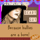 Anti bullying Song--bullies and downer people are a snore.