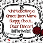 """Ant""icipating a Great Year/We're Buggy About...Door Decor -Free"