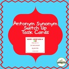 Antonym Synonym Switch Up Task Cards