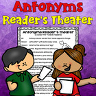 Antonyms Reader's Theater (students write part of the scri