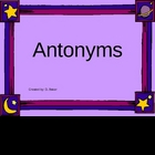 Antonyms Review  Power Point Presentation