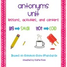 Antonyms Unit-Based on Common Core Standards