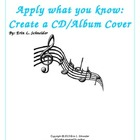 Apply what you know:  Create a CD/Album Cover for any topi