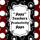 """Appy"" Teachers - Teacher Productivity Apps ""FREEBIE"""