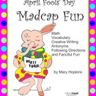 April Fools' Day Madcap Fun