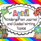 April Journal Topics for Kindergarten Level Guided Writing