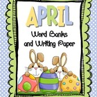 April-Themed Word Banks and Writing Paper